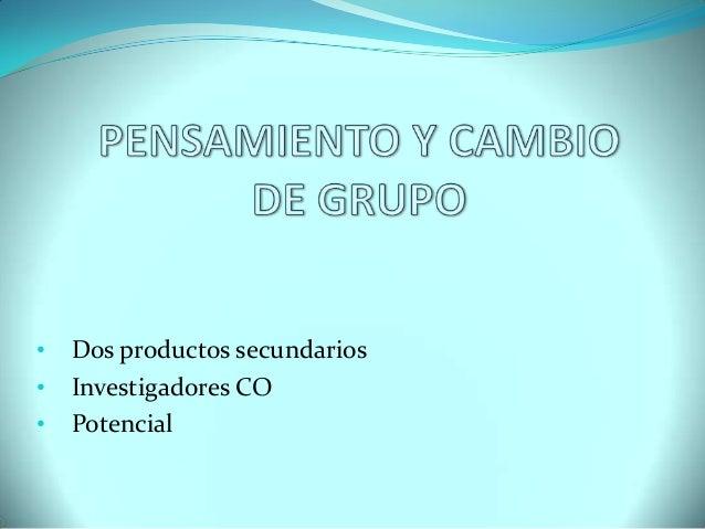 • Dos productos secundarios • Investigadores CO • Potencial