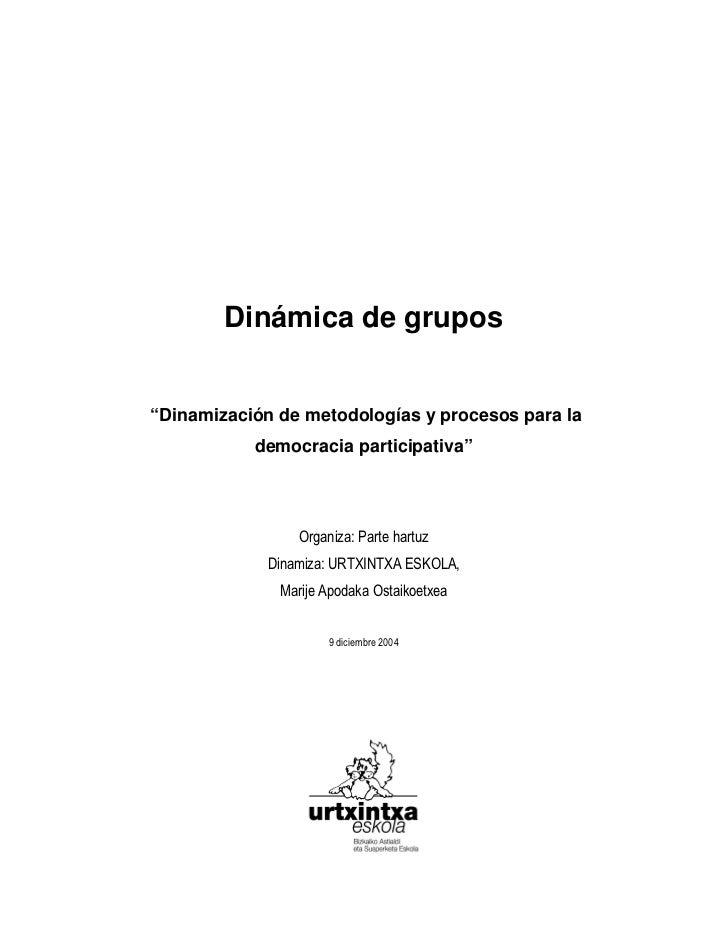 """Dinámica de grupos""""Dinamización de metodologías y procesos para la           democracia participativa""""                    ..."""