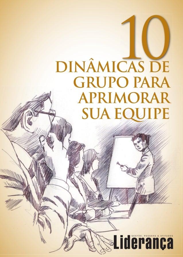 DINÂMICAS DE  GRUPO PARA  APRIMORAR   SUA EQUIPE