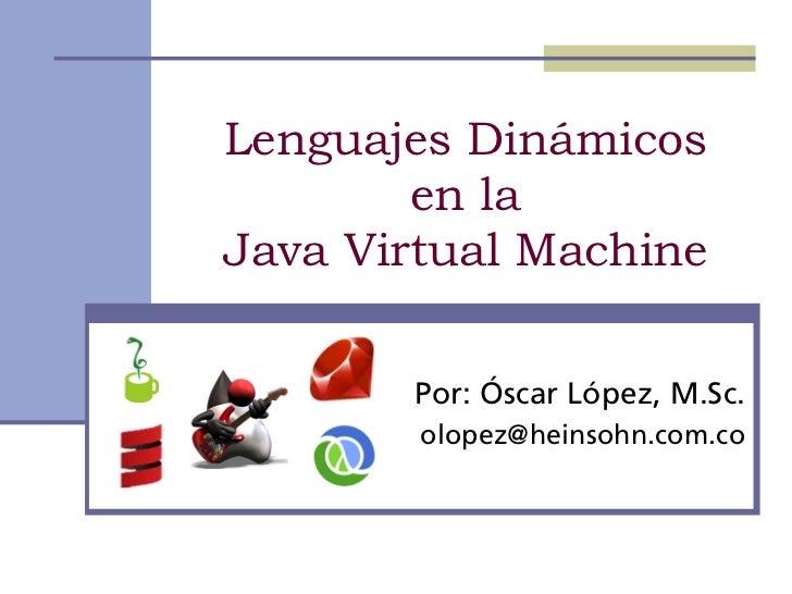 Lenguajes Dinámicos en la Java Virtual Machine