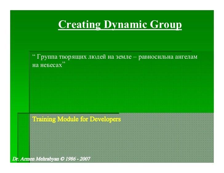"""Creating Dynamic Group        """" Ãðóïïà òâîðÿùèõ ëþäåé íà çåìëå – ðàâíîñèëüíà àíãåëàì        íà íåáåñàõ""""        Training Mo..."""