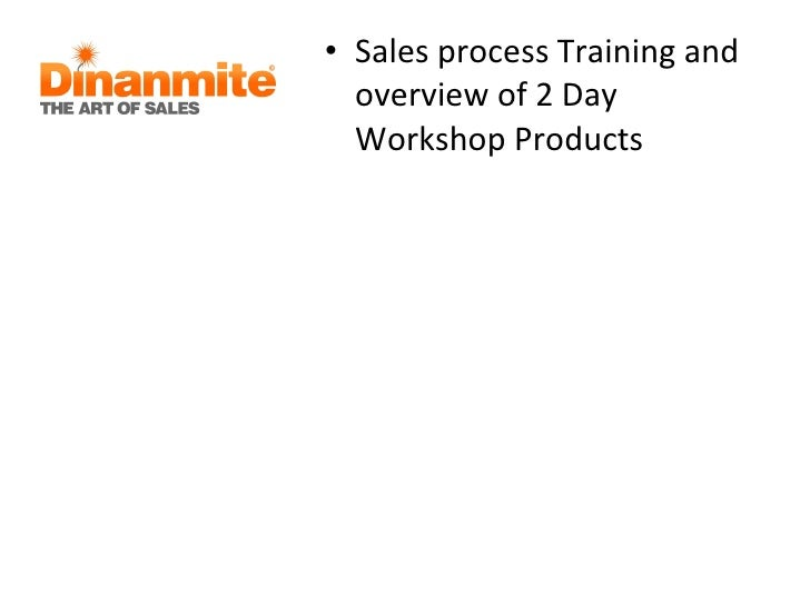 <ul><li>Sales process Training and overview of 2 Day Workshop Products </li></ul>