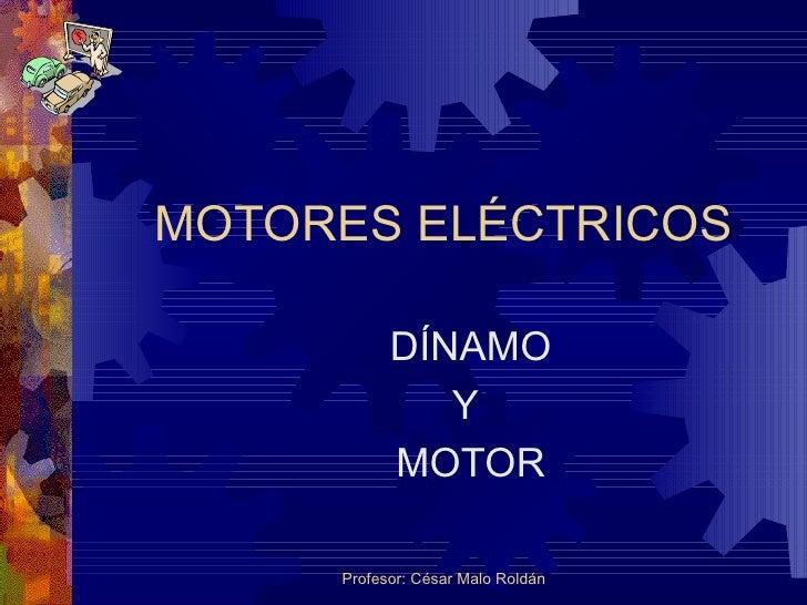 MOTORES ELÉCTRICOS DÍNAMO Y  MOTOR