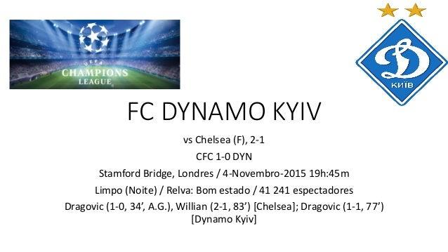 FC DYNAMO KYIV vs Chelsea (F), 2-1 CFC 1-0 DYN Stamford Bridge, Londres / 4-Novembro-2015 19h:45m Limpo (Noite) / Relva: B...
