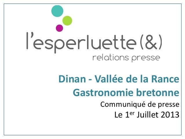 Dinan - Vallée de la Rance Gastronomie bretonne Communiqué de presse Le 1er Juillet 2013