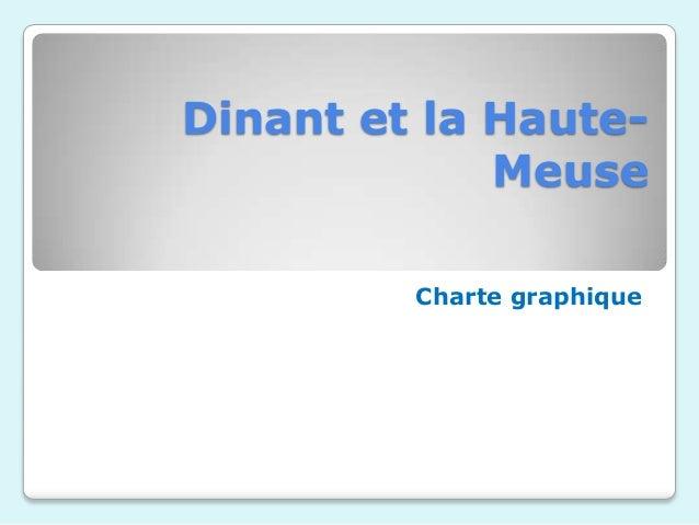 Dinant et la Haute-             Meuse         Charte graphique