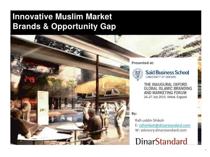 Innovative Muslim MarketBrands & Opportunity Gap                           Presented at:                           By:    ...