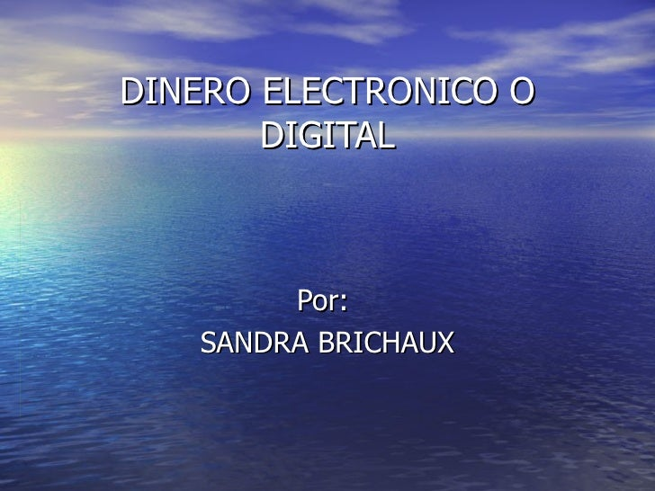 Dinero electronico o digital sandra brichaux
