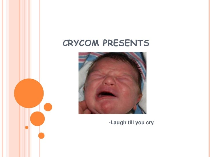 CRYCOM PRESENTS<br />-Laugh till you cry<br />