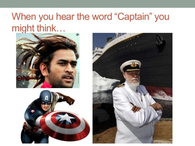 "When you hear the word ""Captain"" you might think…"
