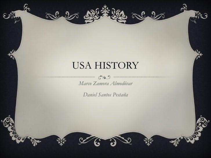 USA HISTORY Marco Zamora Almodóvar Daniel Santos Pestaña