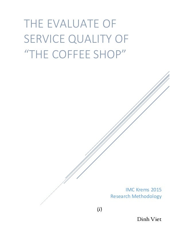 questionnaire for coffee shops Questionnaire name - consumer behaviour at coffee shop questionnaire details download data(format 1)  when do you usually visit a coffee shop.