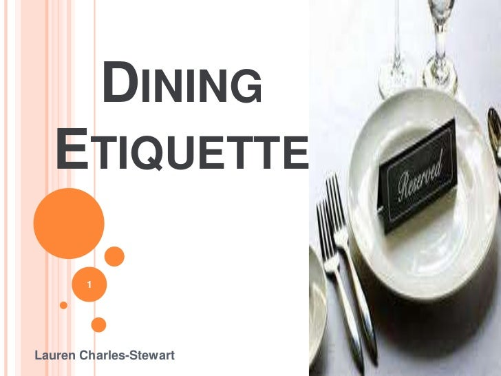 DINING  ETIQUETTE        1Lauren Charles-Stewart
