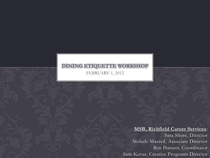 Dining Etiquette Workshop Ppt : dining etiquette workshop ppt 1 728 from www.slideshare.net size 728 x 546 jpeg 55kB