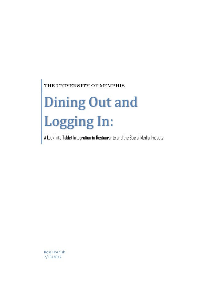 The University of MemphisDining Out andLogging In:A Look Into Tablet Integration in Restaurants and the Social Media Impac...
