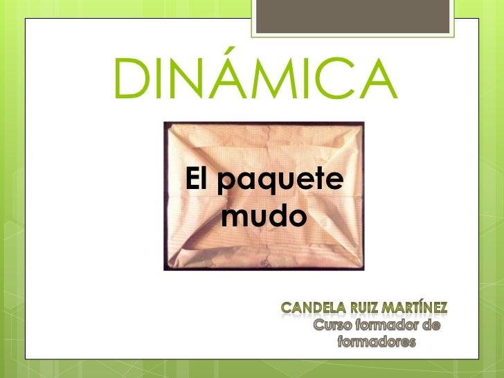 DINÁMICA  El paquete     mudo