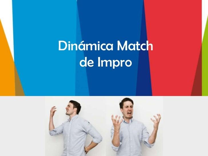 Dinámica Match   de Impro