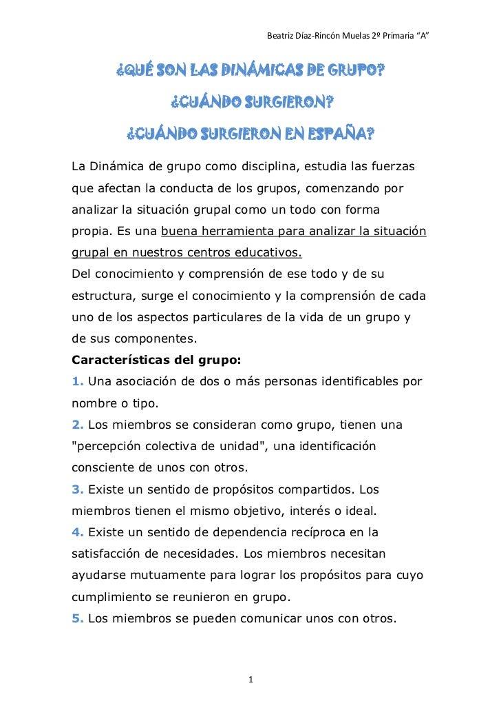 """Beatriz Díaz-Rincón Muelas 2º Primaria """"A""""       ¿QUÉ SON LAS DINÁMICAS DE GRUPO?                 ¿CUÁNDO SURGIERON?      ..."""