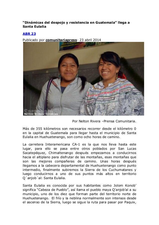 """""""Dinámicas del despojo y resistencia en Guatemala"""" llega a Santa Eulalia ABR 23 Publicado por comunitariapress- 23 abril 2..."""