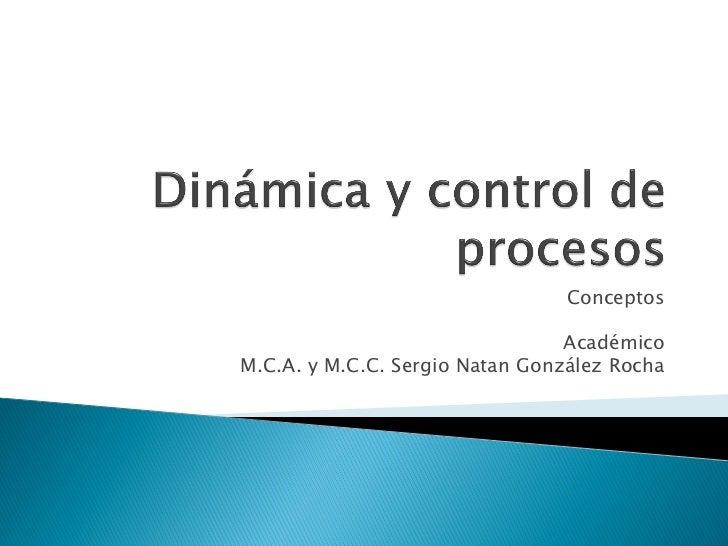 Conceptos                                 AcadémicoM.C.A. y M.C.C. Sergio Natan González Rocha