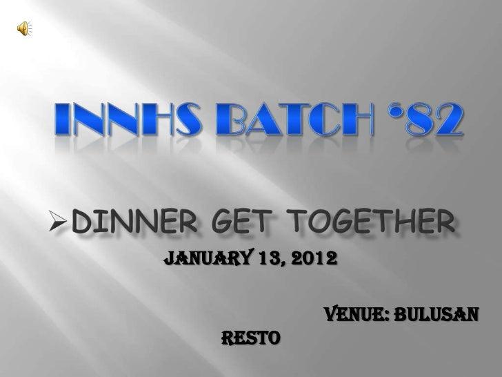 January 13, 2012              Venue: Bulusan     Resto