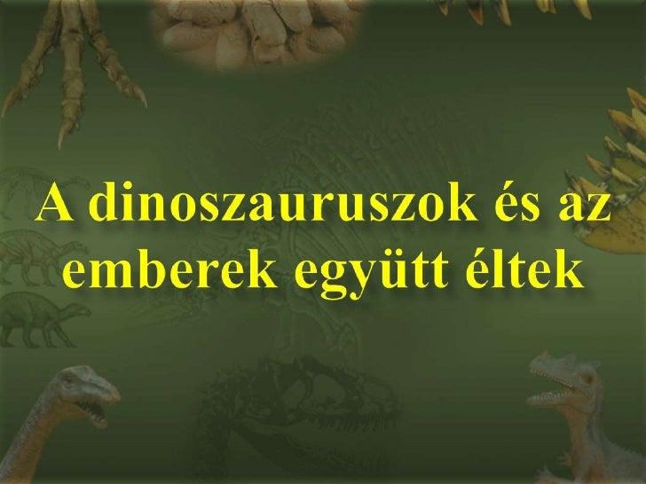 Dinoszauruszok és emberek