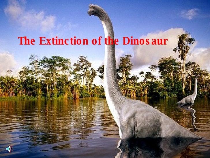 The Extinction of the Dinosaur