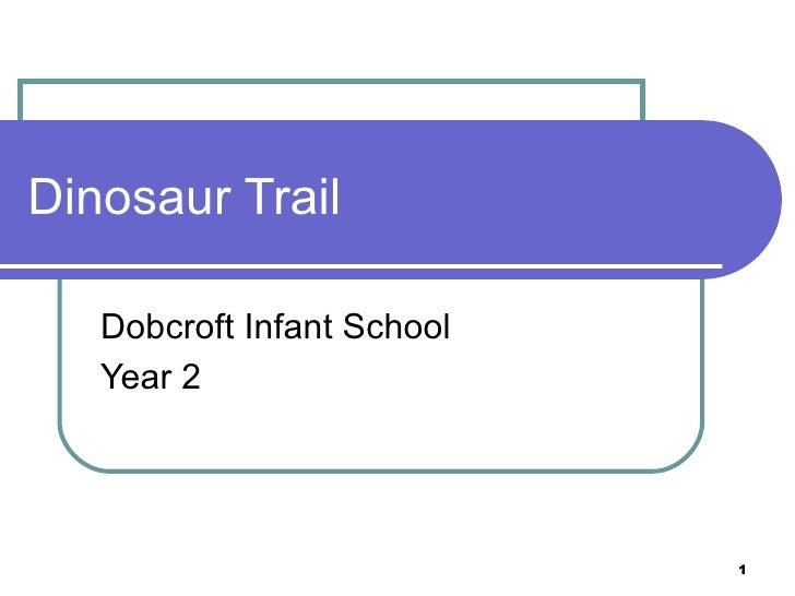 Dinosaur Trail Dobcroft Infant School Year 2