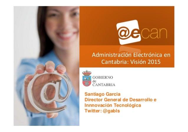 Administración Electrónica en Cantabria: Visión 2015