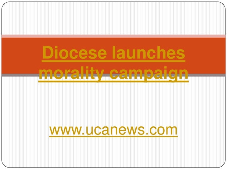 Diocese launches morality campaign<br />www.ucanews.com<br />