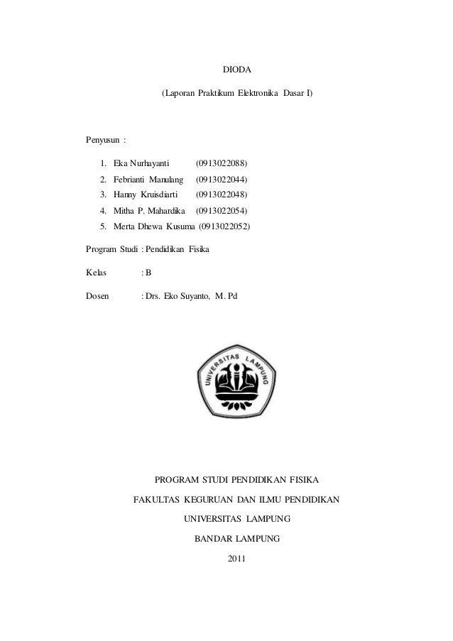 DIODA (Laporan Praktikum Elektronika Dasar I) Penyusun : 1. Eka Nurhayanti (0913022088) 2. Febrianti Manulang (0913022044)...