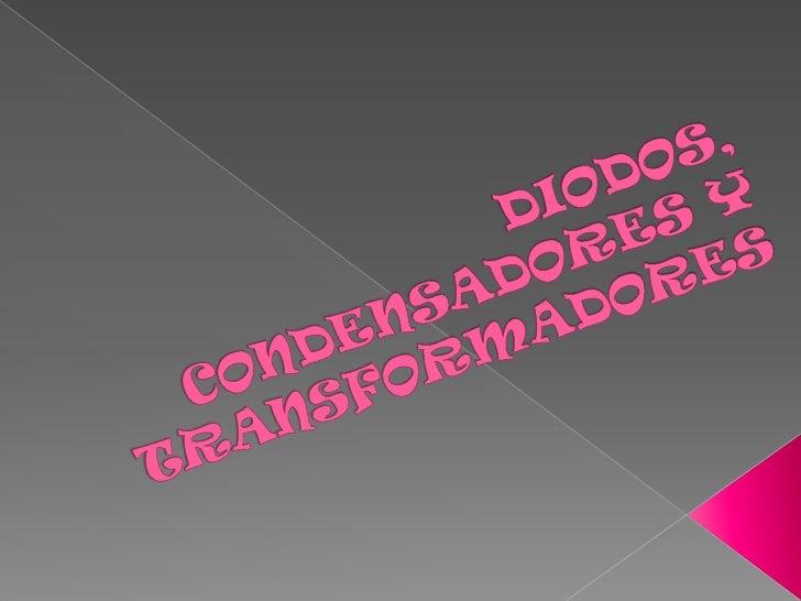    Un diodo es un componente electrónico de dos terminales que permite    la circulación de la corriente eléctrica a trav...