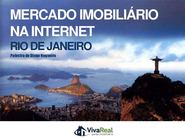 MERCADO IMOBILIÁRIONA INTERNETRIO DE JANEIROPalestra de Diogo Nogueira                       Realização   Patrocínio