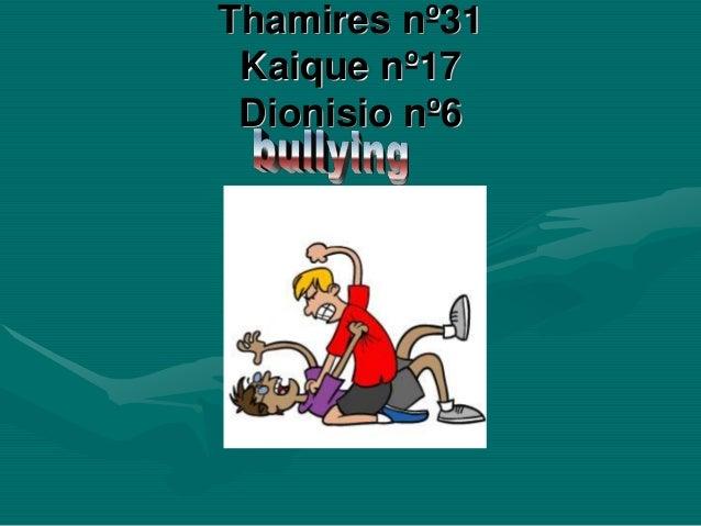 Thamires nº31 Kaique nº17 Dionisio nº6