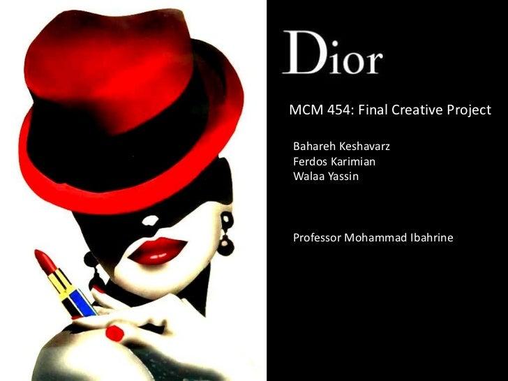 MCM 454: Final Creative Project <br />BaharehKeshavarz<br />FerdosKarimian<br />WalaaYassin<br />Professor Mohammad Ibahri...