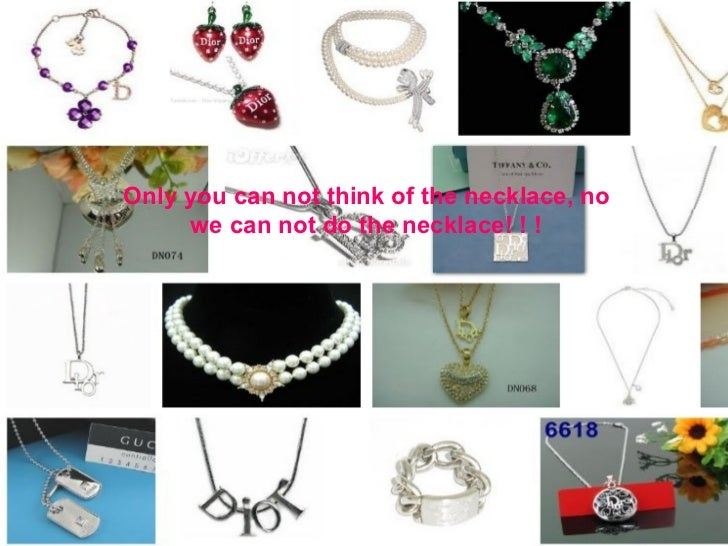 Only you can not think of the necklace, no we can not do the necklace! ! !