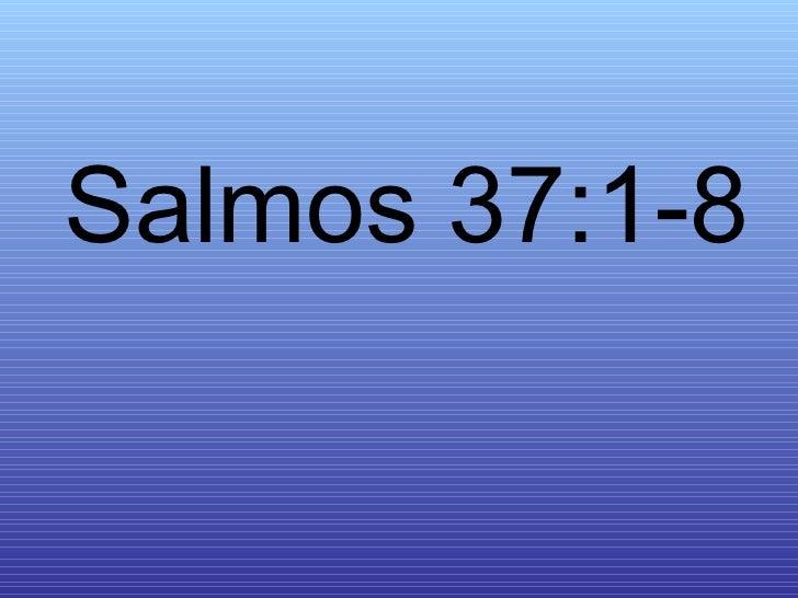 Salmos 37:1-8