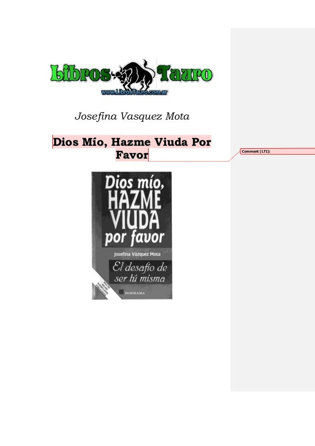 Josefina Vasquez MotaDios Mío, Hazme Viuda Por          Favor                            Comment [LT1]: