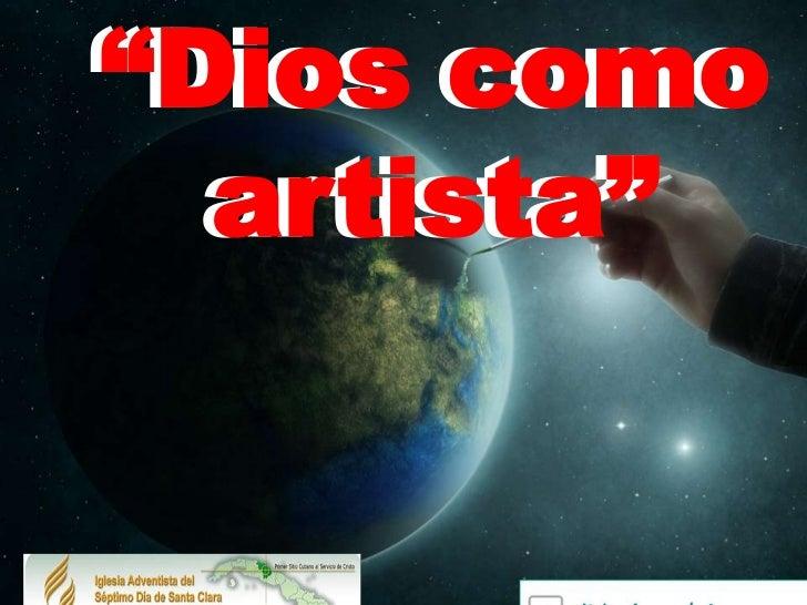 Dios como artista ppt pastor nic garza