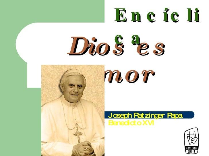 Dios es amor Joseph Ratzinger Papa Benedicto XVI Encíclica