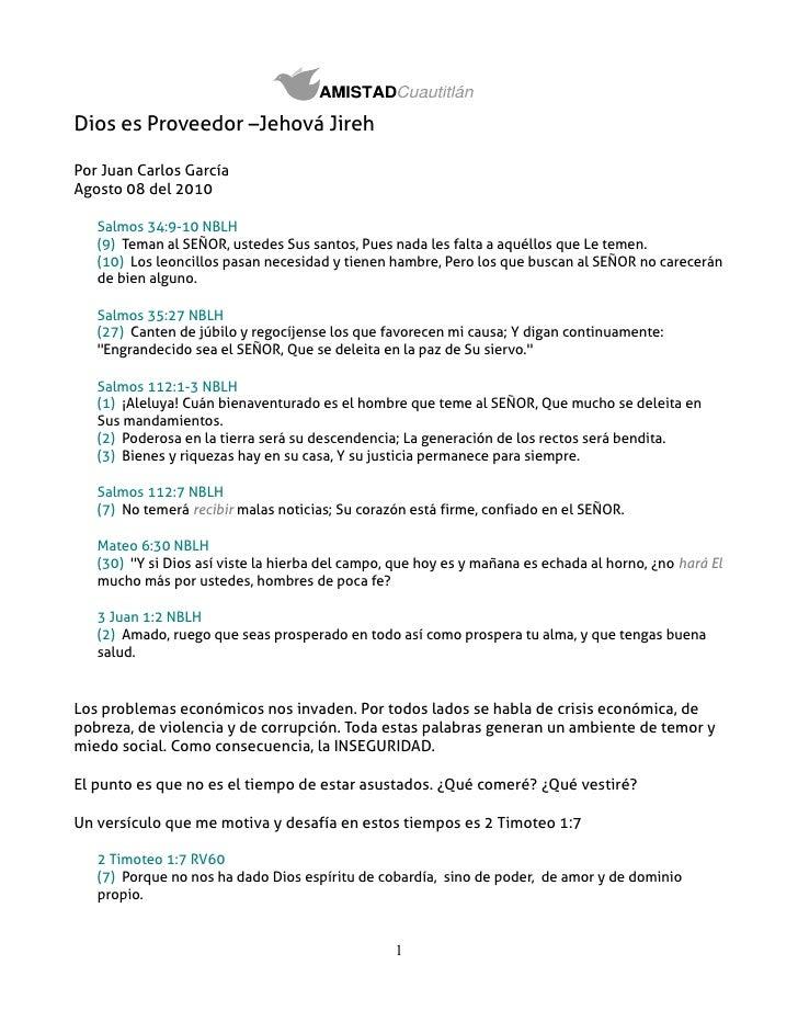Dios es Proveedor –Jehová Jireh  Por Juan Carlos García Agosto 08 del 2010     Salmos 34:9-10 NBLH    (9) Teman al SEÑOR, ...