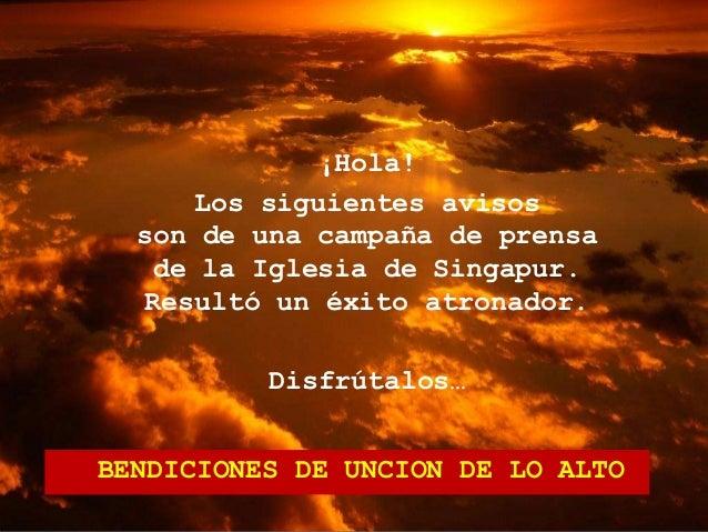 ¡Hola!  Los siguientes avisos  son de una campaña de prensa  de la Iglesia de Singapur.  Resultó un éxito atronador.  Disf...