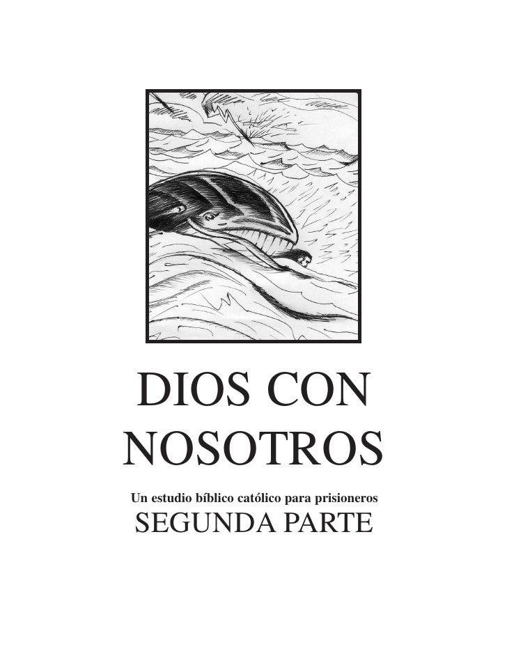 DIOS CONNOSOTROSUn estudio bíblico católico para prisionerosSEGUNDA PARTE