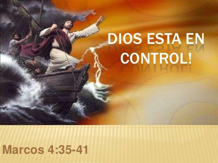 DIOS ESTA EN                  CONTROL!Marcos 4:35-41