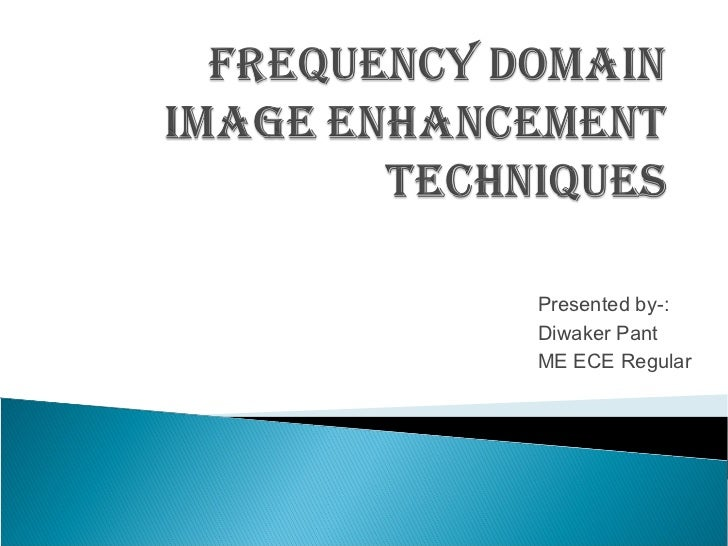 Frequency Domain Image Enhancement Techniques