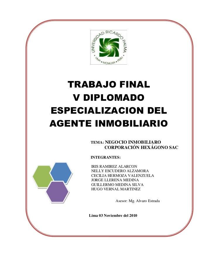 TRABAJO FINAL    V DIPLOMADOESPECIALIZACION DELAGENTE INMOBILIARIO      TEMA: NEGOCIO INMOBILIARO              CORPORACIÓN...