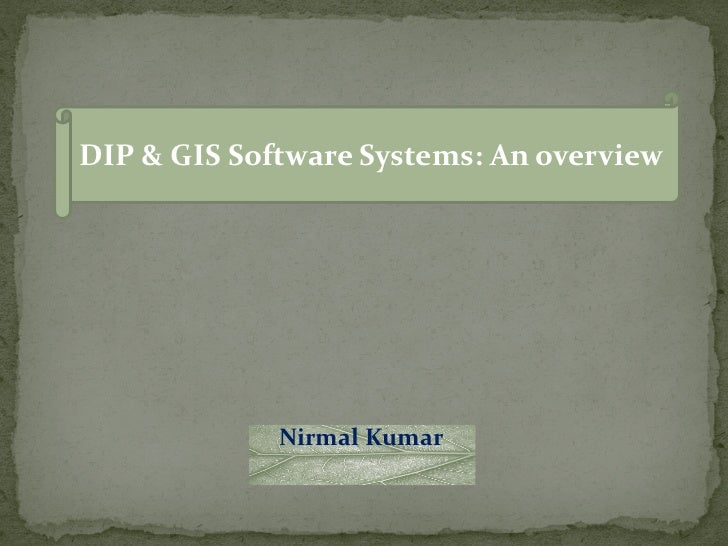 Digital Image Processing and gis software systems