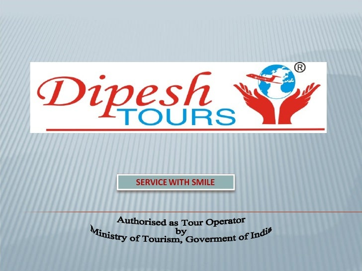 Authorised as Tour Operator by  Ministry of Tourism, Goverment of India
