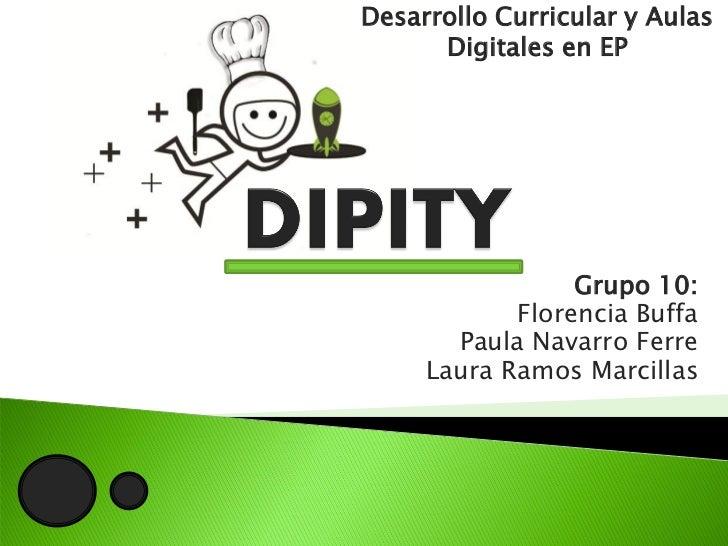 Desarrollo Curricular y Aulas      Digitales en EP                 Grupo 10:            Florencia Buffa       Paula Navarr...