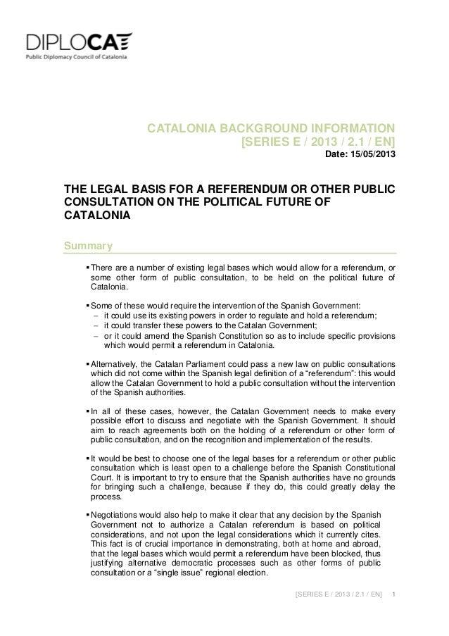 [SERIES E / 2013 / 2.1 / EN] 1CATALONIA BACKGROUND INFORMATION[SERIES E / 2013 / 2.1 / EN]Date: 15/05/2013THE LEGAL BASIS ...